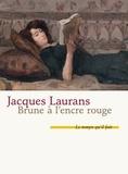 Jacques Laurans - Brune à l'encre rouge.