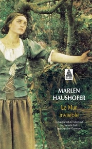 Marlen Haushofer - Le mur invisible.