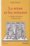 Michel Rousse - La scène et les tréteaux - Le théâtre de la farce au Moyen Age.