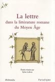 Sylvie Lefèvre - La lettre dans la littérature romane du Moyen Age.