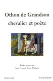 Jean-François Kosta-Théfaine - Othon de Grandson, chevalier et poète.