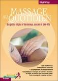 Galya Ortéga - Massage au quotidien - Bien-être et harmonie les gestes simples.