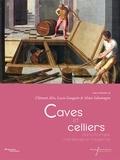 Clément Alix et Lucie Gaugain - Caves et celliers dans l'Europe médiévale et moderne.