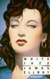 James Ellroy - Quatuor Los Angeles Tome 4 : White jazz.