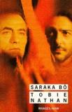 Saraka bô : sortir les offrandes / Tobie Nathan   Nathan, Tobie (1948-....). Auteur