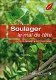 Bertrand Graz et Jacques Falquet - Soulager le mal de tête.