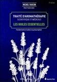 Michel Faucon - Traité d'aromathérapie scientifique et médicale - Les huiles essentielles, fondements et aides à la prescription.