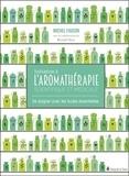 Michel Faucon - Initiation à l'aromathérapie scientifique et médicale - Se soigner avec les huiles essentielles.
