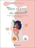 Jacques Falquet et Bertrand Graz - Bien dormir au naturel - Utilisez les plantes et la relaxation pour retrouver un sommeil bienfaiteur.