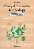 David Chenuet - Mon petit Grenelle de l'écologie - Changer l'environnement pour changer le monde.