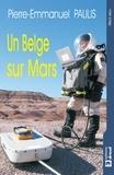 Pierre-Emmanuel Paulis - Un Belge sur Mars - Récit.