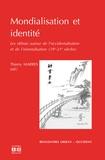 Thierry Marres et Tai-Lin Chang - Mondialisation et identité - Les débats autour de l'occidentalisation et de l'orientalisation (19e-21e siècles).