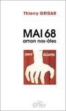 Thierry Grisar - Mai 68, amon nos-ôtes.