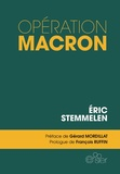 Eric Stemmelen - Opération Macron.