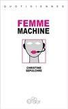Christine Sépulchre - Femme-machine.