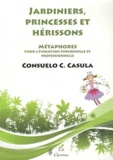 Consuelo Casula - Jardiniers, princesses et hérissons - Métaphores pour l'évolution personnelle et professionnelle.