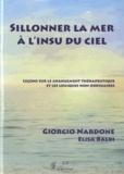 Giorgio Nardone et Elisa Balbi - Sillonner la mer à l'insu du ciel - Leçons sur le changement thérapeutique et les logiques non ordinaires.