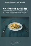 Giorgio Nardone et Elisa Valteroni - L'anorexie juvénile - Une thérapie efficace et efficiente pour les troubles alimentaires.