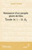 André Wénin - Naissance d'un peuple, gloire de Dieu - Exode 14-15.