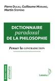 Pierre Dulau et Guillaume Morano - Dictionnaire paradoxal de la philosophie - Penser la contradiction.