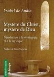 Ysabel de Andia - Mystère du Christ, mystère de Dieu.