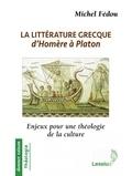 Michel Fédou - La littérature grecque d'Homère à Platon - Enjeux pour une théologie de la culture.