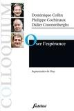 Dominique Collin et Philippe Cochinaux - Oser l'espérance - Septennales de Huy.