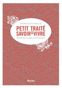 Patricia de Prelle - Petit traité de savoir-vivre - Histoire(s) et usages sans frontières.