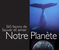 Dalton Exley et Juliette Clarke - 365 façons de sauver et aimer notre planète.