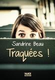 Traquées ! / Sandrine Beau | Beau, Sandrine (1968-....). Auteur