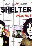 Shelter Market / Chantal Montellier | Montellier, Chantal (1947-....). Auteur