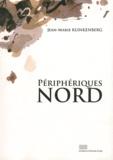 Jean-Marie Klinkenberg - Phériphériques Nord - Fragments d'une histoire de la littérature francophone en Belgique.