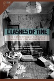 Jean-marie Blessing et Jean-Pierre Legendre - Clashes of Time - The Contemporary Past as a Challenge for Archaeology.
