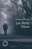 Sandrine Willems - Les petits dieux.