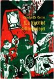Charles De Coster - La Légende et les aventures héroïques, joyeuses et glorieuses d'Ulenspiegel et de Lamme Goedzak au pays de Flandre et ailleurs.