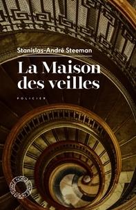Stanislas-André Steeman - La maison des veilles - Suivi de Hommage au maître de l'énigme.