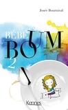 Josée Bournival - Bébé boum Tome 2 : Le vrai Big Bang.
