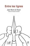 Jean Muno et Jean Royer - Entre les lignes - Récits illustrés.