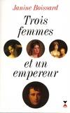 Janine Boissard - Trois femmes et un empereur.