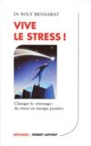"""Soly Bensabat - Vive le stress ! - Changer le """"message"""" du stress en énergie positive."""