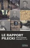 Witold Pilecki - Le rapport Pilecki - Déporté volontaire à Auschwitz, 1940-1943.