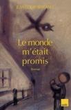 Jean-Louis Serrano - Le monde m'était promis.