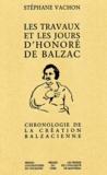 Stéphane Vachon - Les travaux et les jours d'Honoré de Balzac.