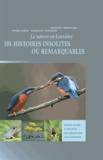 André Simon et Stéphane Vitzthum - La nature en Lorraine - 101 histoires insolites ou remarquables.