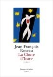 La Chute d'Icare / Jean-François Roseau   Roseau, Jean-François (1989-....). Auteur