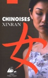 Chinoises / Xinran | Xin ran (1958-....). Auteur