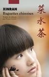 Baguettes chinoises / Xinran | Xin ran (1958-....). Auteur