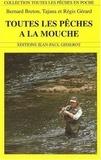 Bernard Breton et Tajana Gérard - Toutes les pêches à la mouche.