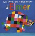 David McKee - Le livre de naissance d'Elmer.