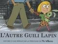 L' autre Guili Lapin : histoire d'une erreur sur la personne / de Mo Willems | Willems, Mo (1968-....). Auteur